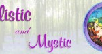 Holistic and Mystic